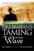 Greenspan's taming of the wave, or, A golden age revisited