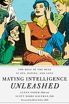 Mating intelligence unleashed : the role of the mind in sex, dating, and love