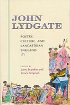 John Lydgate : poetry, culture, and Lancastrian England