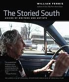 The storied South : voices of writers and artists