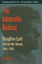 The admirable radical : Staughton Lynd and Cold War dissent, 1945-1970