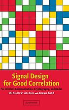 Signal design for good correlation for wireless communication, cryptography, and radar