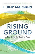 Rising ground : a search for the spirit of place