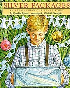 Silver packages : an Appalachian Christmas story