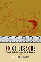 Voice lessons : French mélodie in the belle epoque
