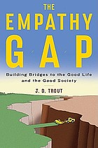 The empathy gap : building bridges to the good life and the good society