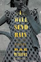 I will send rain : a novel