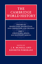 The Cambridge World History. Volume 7, Part 1, Production, Destruction and Connection, 1750-Present