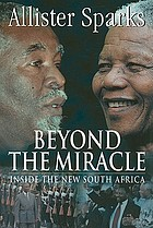 Beyond the miracle : inside the new South Africa