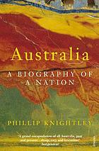 Australia : a biography of a nation