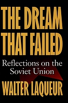 The dream that failed : reflections on the Soviet Union