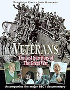 Veterans : the last survivors of the Great War