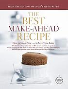 The best make-ahead recipe : a best recipe classic