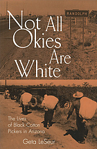 Not all Okies are white : the lives of Black cotton pickers in Arizona