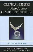 Critical issues in peace and conflict studies : theory, practice, and pedagogy
