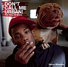 Don't call me urban : the time of grime