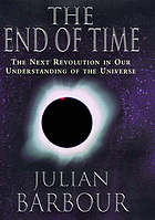 The end of time : the next revolution in our understanding of the universe