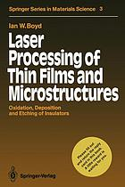 Laser Processing of Thin Films and Microstructures : Oxidation, Deposition and Etching of Insulators