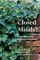Closed minds? : politics and ideology in American universities