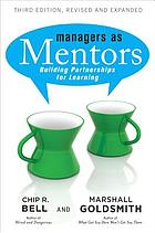 Managers as mentors : building partnerships for learning