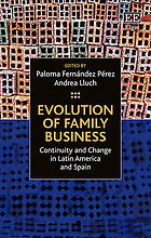 Evolution of family business : continuity and change in Latin America and Spain