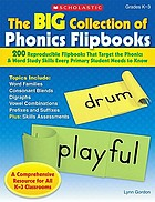 The big collection of phonics flipbooks : 200 reproducible flipbooks that target the phonics & word study skills every primary school student needs to know