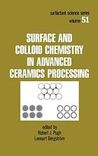 Surface and colloid chemistry in advanced ceramic processing