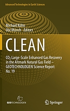 CLEAN : CO₂ large-scale enhanced gas recovery in the Altmark Natural Gas Field -- GEOTECHNOLOGIEN science report no. 19