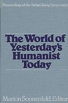 Stefan Zweig : the world of yesterday's humanist today : proceedings of the Stefan Zweig Symposium