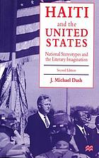 Haiti and the United States : national stereotypes and the literary imagination