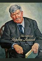The letters of Stephen Leacock