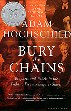 Bury the chains : prophets and rebels in the fight to free an empire's slaves