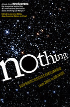 Nothing : surprising insights everywhere from zero to oblivion