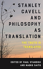 Stanley Cavell and philosophy as translation : the truth is translated
