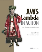 AWS Lambda in action : event-driven serverless applications