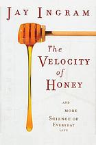 The velocity of honey and more science of everyday life