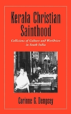 Kerala Christian sainthood : collisions of culture and worldview in South India
