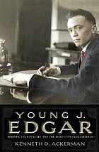 Young J. Edgar : Hoover, the Red Scare, and the assault on civil liberties
