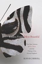 Endless forms most beautiful : the new science of evo devo and the making of the animal kingdom