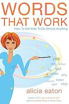 Words that work : how to get kids to do almost anything