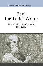 Paul the letter-writer : his world, his options, his skills