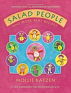 Salad people and more real recipes : a new cookbook for preschoolers and up