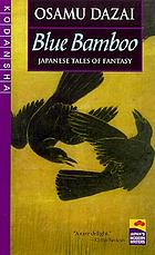 Blue bamboo : Japanese tales of fantasy