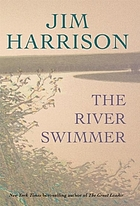 The river swimmer : novellas