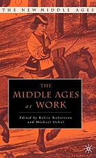 The Middle Ages at work : practicing labor in late medieval England