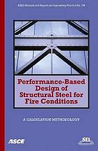 Performance-based design of structural steel for fire conditions : a calculation methodology