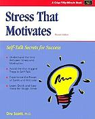 Stress that motivates : self-talk secrets for success