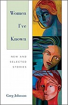Women I've known : new and selected stories
