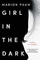 Girl in the dark : a novel