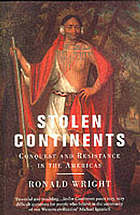 Stolen continents : Conquest and resistance in the Americas